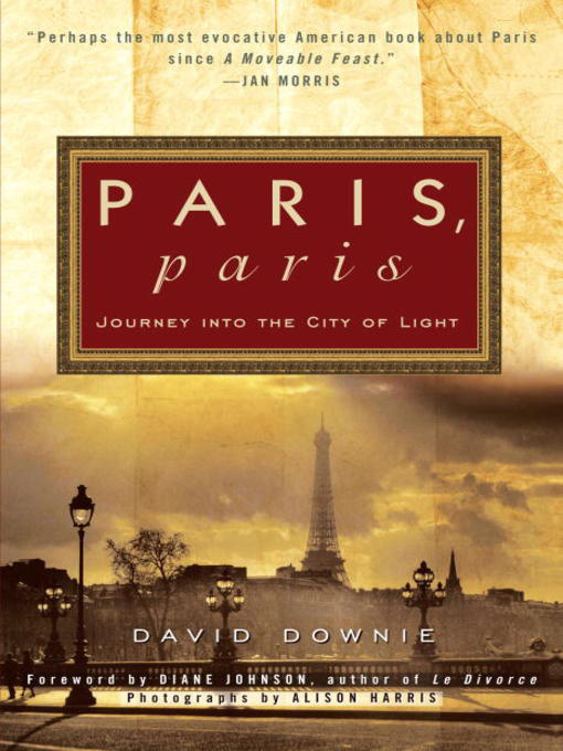Title details for Paris, Paris by David Downie - Available